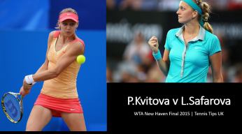 Safarova v Kvitova Tips | WTA New Haven 2015 Final Tennis Betting Prediction