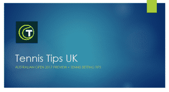 AUSTRALIAN OPEN 2017 TENNIS BETTING TIPS | TENNIS TIPS UK TRADER'S TOURNAMENT PREVIEW