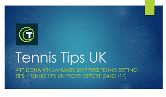 ATP Doha 4th January 2017 Free Tennis Betting Tips + Tennis Tips UK Profit Report [04/01/17]